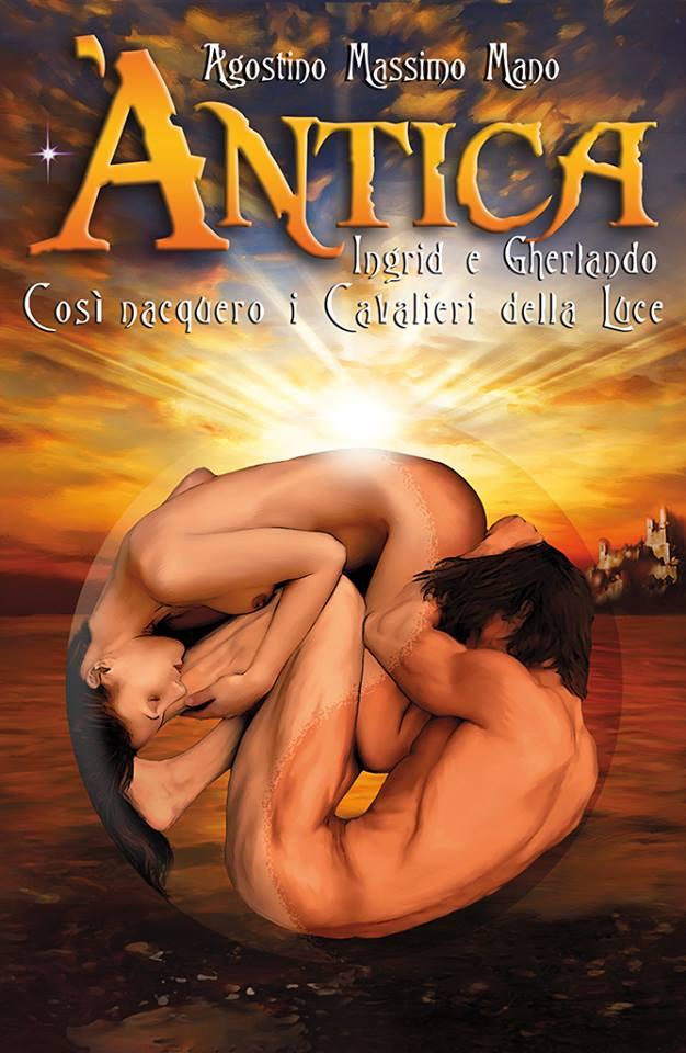 Àntica Romanzo Spiritual Fantasy - Ingrid e Gherlando, Così Nacquero i Cavalieri della Luce